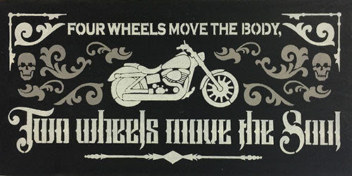 "12"" x 24"" Four Wheels Move the Body Two Wheels Move the Soul"