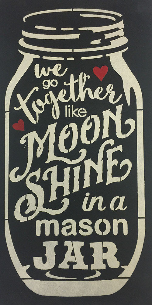 "8"" x 18"" We Go Together Like Moonshine"
