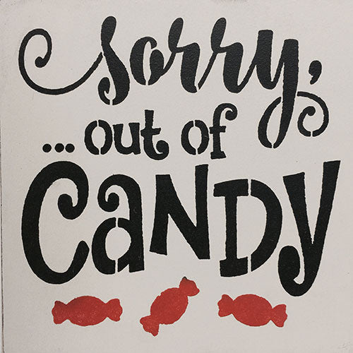 "12"" x 12"" Sorry out of Candy"