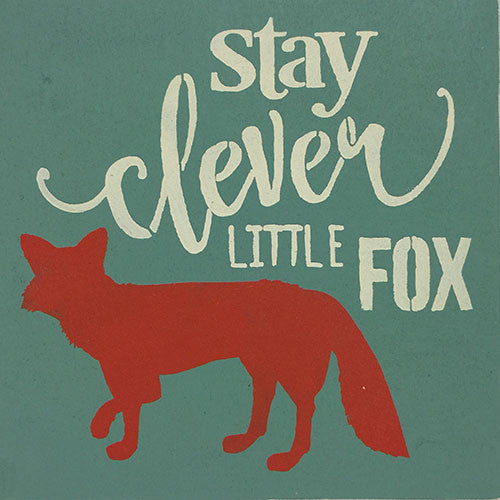 "12"" x 12"" Stay Clever Little Fox"