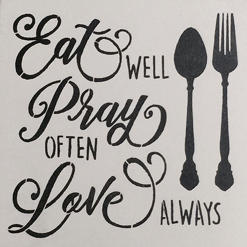 "12"" x 12"" Eat Well Pray Often Love Always"