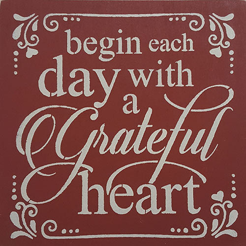"12"" x 12"" Begin Each Day With a Grateful Heart"