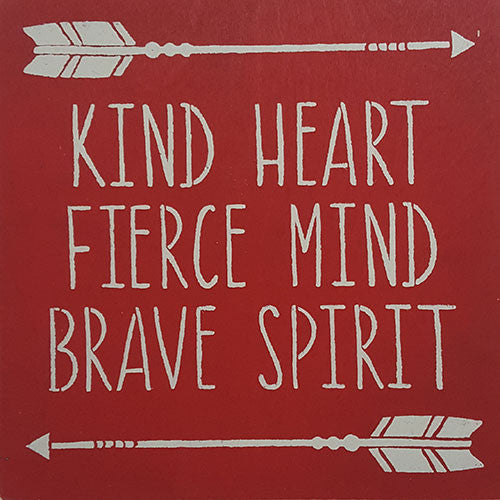 "12"" x 12"" Kind Heart Fierce Mind Brave Spirit"