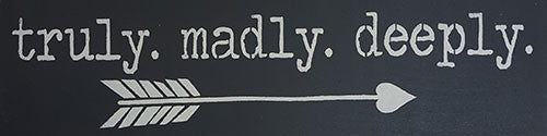 "6"" x 24""  truly. madly. deeply."