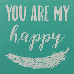 "12"" x 12"" You Are My Happy"