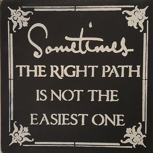 "12"" x 12"" Sometimes the Right Path is Not the Easiest One"
