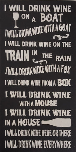 "12"" x 24"" I Will Drink Wine on a Boat"