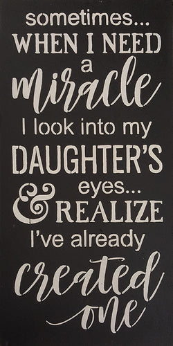 "12"" x 24"" When I Need a Miracle I Look in My Daughter's Eyes"