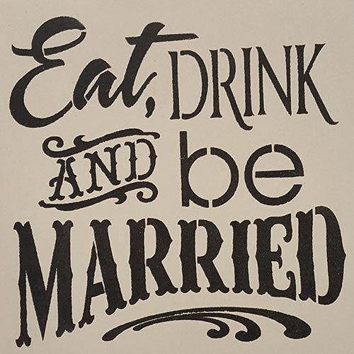 "14"" x 14"" Eat, Drink and be Married"