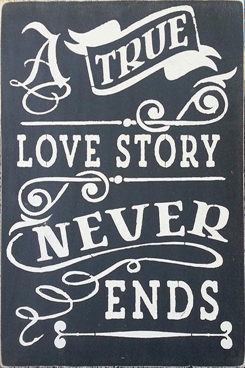 "12"" x 18"" A True Love Story Never Ends"