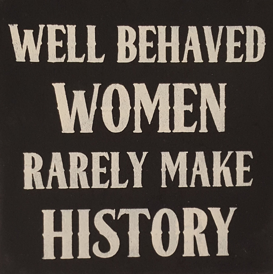 "12"" x 12"" Well Behaved Women"