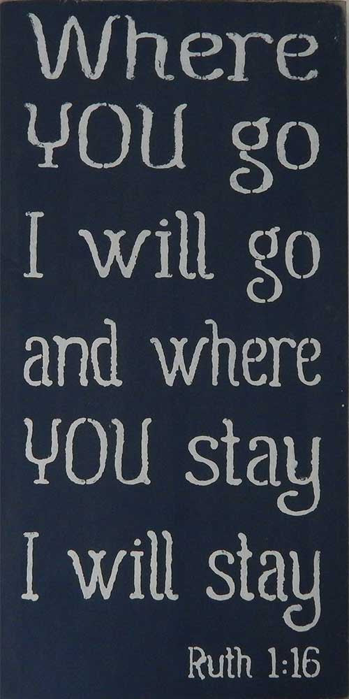 "12"" x 24"" Where You Go I Will Go..."