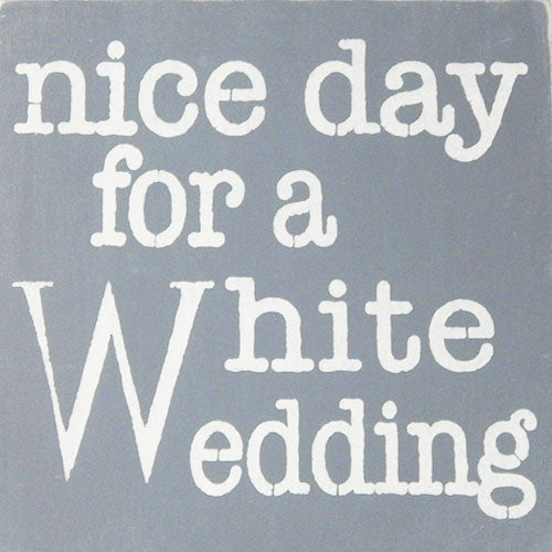 "12"" x 12"" Nice Day for a White Wedding"