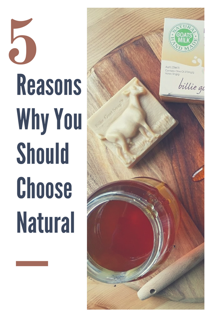 5 Reasons To Make The Switch To Natural