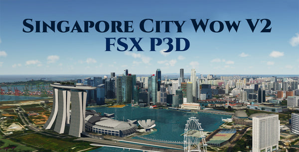 Singapore City Wow v2 for P3D