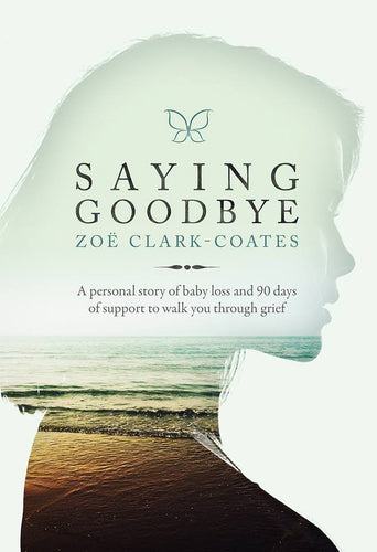 'Saying Goodbye' by Zoe Clark-Coates (UK Only Delivery) - Signed by Author