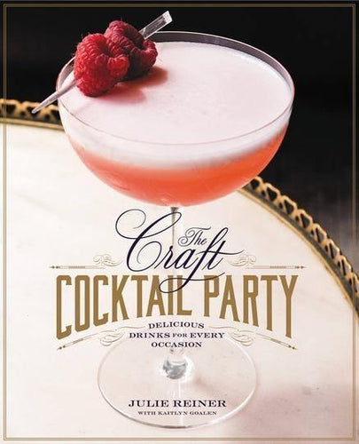 The Craft Cocktail Party - Cocktail Book