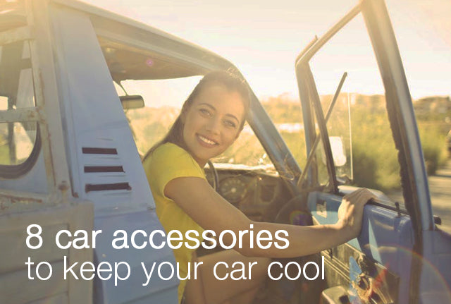 8 car accessories that will help keep your car cool!