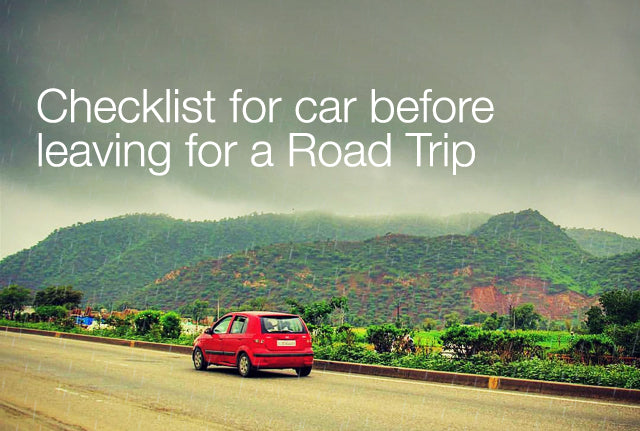 Checklist for Car before Leaving for a Road Trip