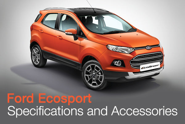 Ford EcoSport - Specifications and Accessories