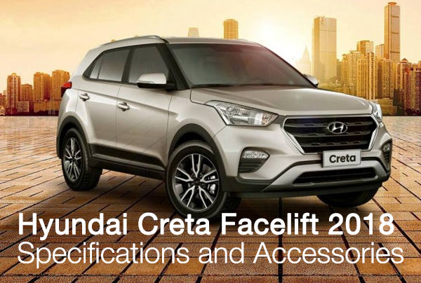 Hyundai Creta Facelift 2018 - Specifications and Accessories