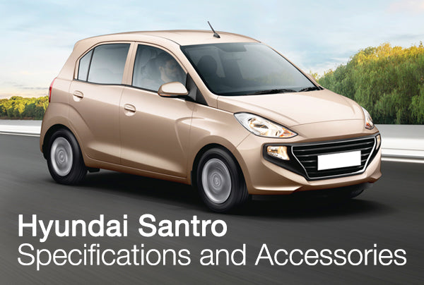 Hyundai Santro – Specifications and Accessories