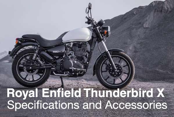 Royal Enfield Thunderbird X - Specifications and Accessories