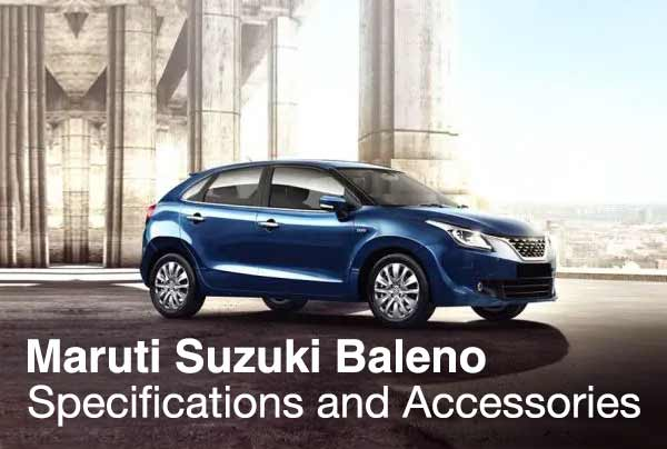 Maruti Baleno - Specification and Accessories