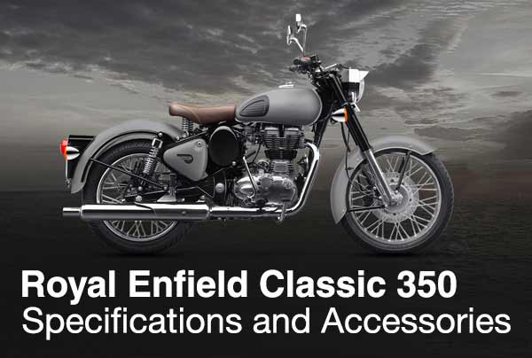 Royal Enfield Classic 350 - Specifications and Accessories