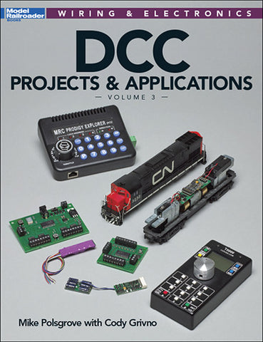 Kalmbach Publishing DCC Projects and Applications - Volume 3