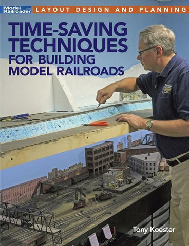 Kalmbach Books Time-Saving Techniques for Building Model Railroads