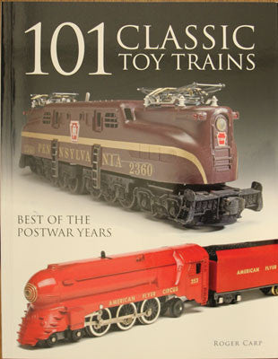 Kalmbach Publishing 101 Classic Toy Trains