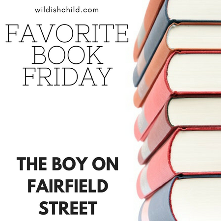 Favorite Book Friday: The Boy on Fairfield Street