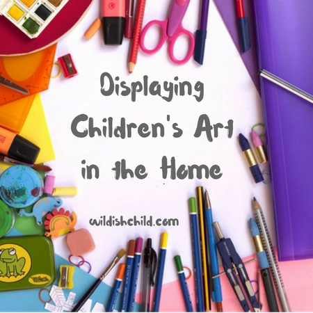 Displaying Children's Art in The Home