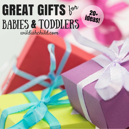 Great Gifts for Babies and Toddlers