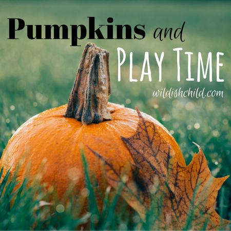 Pumpkins and Play Time
