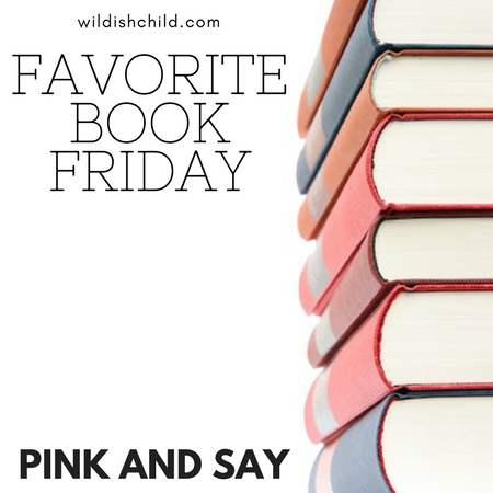 Favorite Book Friday: Pink and Say