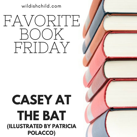 Favorite Book Friday: Casey at the Bat