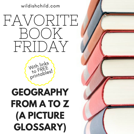 Favorite Book Friday: Geography from A to Z (A Picture Glossary)
