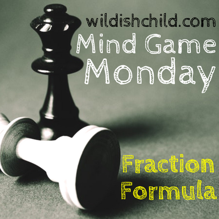 Mind Game Monday: Fraction Formula