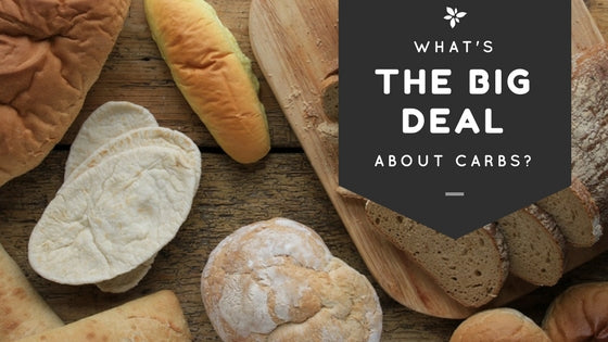 The Big Deal about Carbohydrates