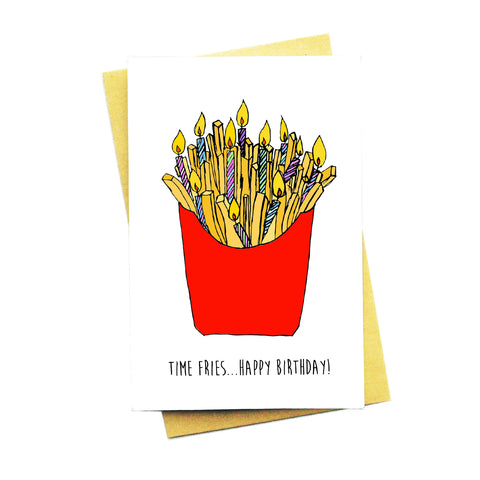 """Time Fries Birthday Card"""