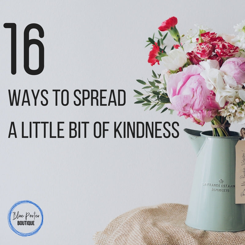 16 Ways to Spread a Little Bit of Kindness