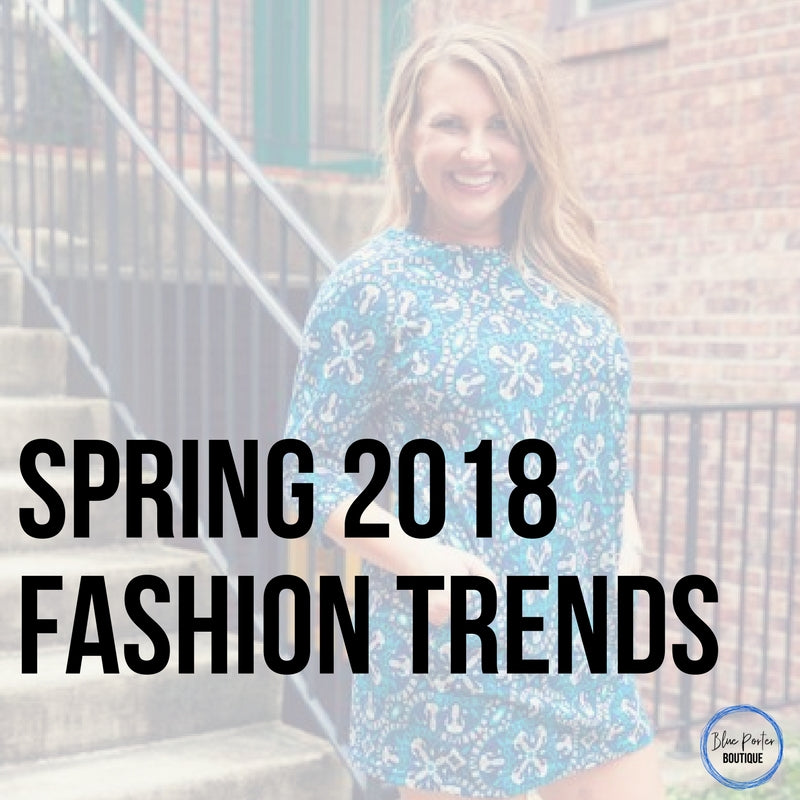 Check Out These 2018 Spring Fashion Trends