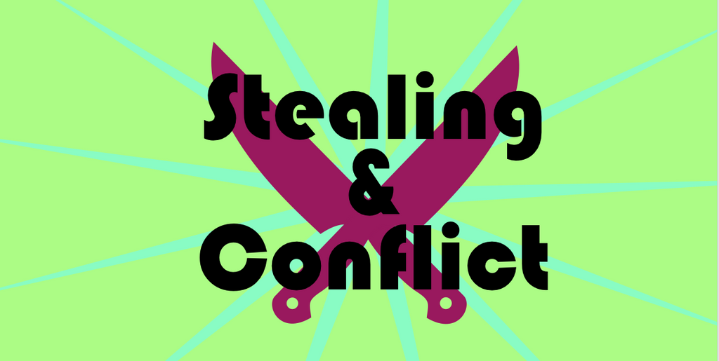 Stealing and Conflict