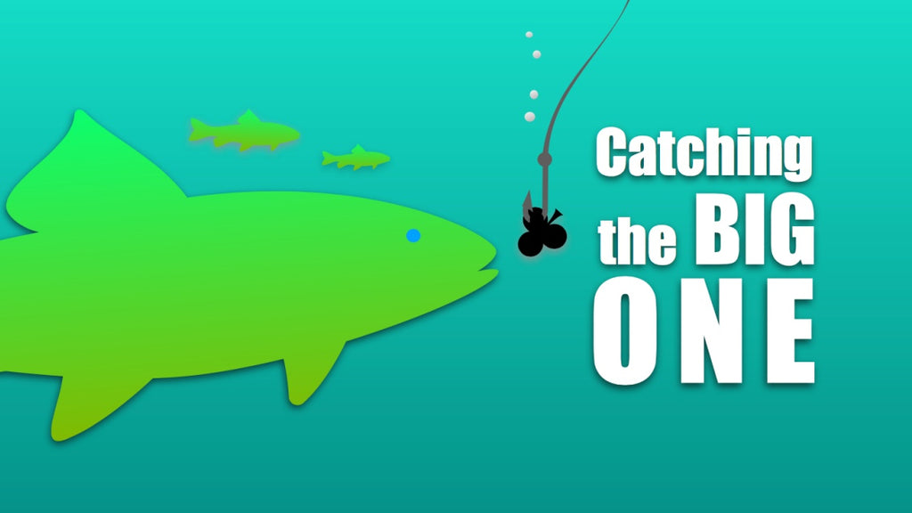 Catch the BIG one