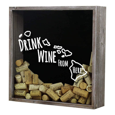 Torched Products Shadow Box Gray Hawaii Drink Wine From Here Wine Cork Shadow Box (795727691893)