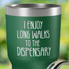 Torched Products I Enjoy Long Walks to The Dispensary Laser Engraved Tumbler