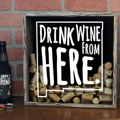 Torched Products Shadow Box New Mexico Drink Wine From Here Wine Cork Shadow Box (795768422517)