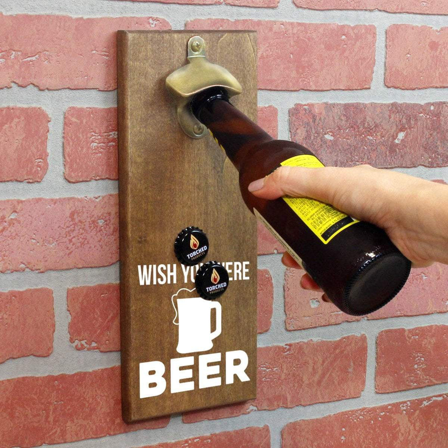 Torched Products Bottle Opener Wish You Were Beer Bottle Opener